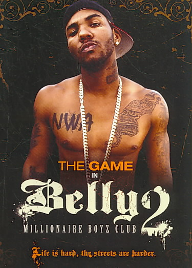 BELLY 2:MILLIONAIRE BOYZ CLUB BY THE GAME (DVD)