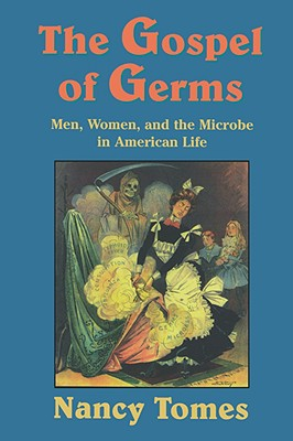 The Gospel of Germs By Tomes, Nancy
