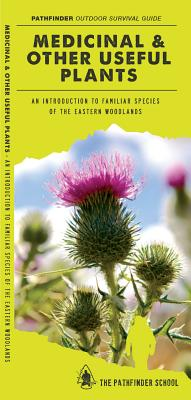 Medicinal & Other Useful Plants of the Eastern Woodlands By Canterbury, Dave/ Kavanagh, James/ Leung, Raymond (ILT)